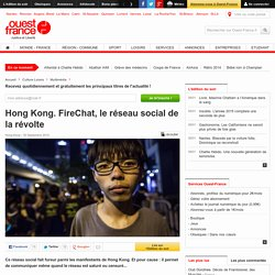 Hong Kong. FireChat, le réseau social de la révolte