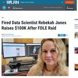 Fired Data Scientist Rebekah Jones Raises $100K After FDLE Raid