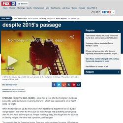 No money in firefighter fund, despite 2015's passage