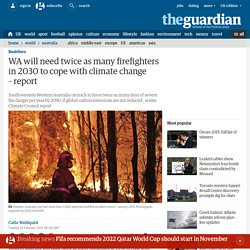 WA will need twice as many firefighters in 2030 to cope with climate change – report