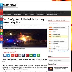 Two firefighters killed while battling Kansas City fire