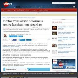 Firefox vous alerte désormais contre les sites non sécurisés - ZDNet