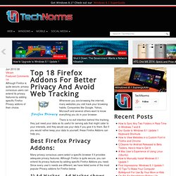 Top 18 Of The Best Firefox Privacy Addons For Avoiding Web Tracking and more
