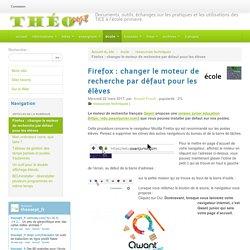 Firefox : changer le moteur de recherche par défaut pour les élèves
