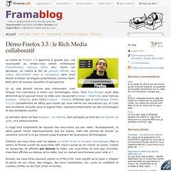Démo Firefox 3.5 : le Rich Media collaboratif