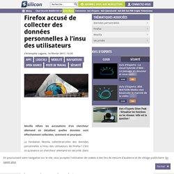 Firefox accusé de collecter des données personnelles