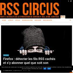 Firefox : détecter les fils RSS cachés et s'y abonner quel que soit son lecteur