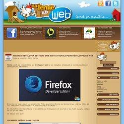 Firefox Developer Edition: Une suite d'outils pour développeurs web