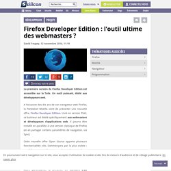 Firefox Developer Edition : l'outil ultime des webmasters ?