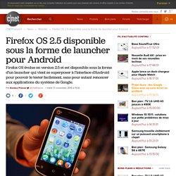Firefox OS 2.5 disponible sous la forme de launcher pour Android