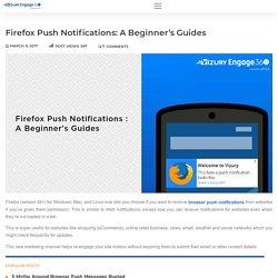 Firefox Push Notifications : A Beginner's Guide