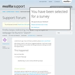 "Firefox keeps redirecting me, after I try to open a webpage I've found in ""search"" 