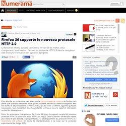 25/02/15 Firefox 36 supporte le nouveau protocole HTTP 2.0
