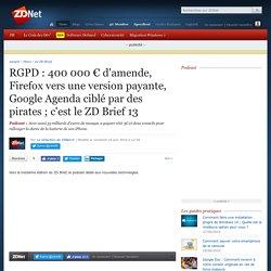RGPD : 400 000 € d'amende, Firefox vers une version payante, Google Agenda ciblé par des pirates ; c'est le ZD Brief 13