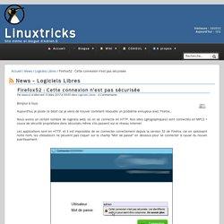 Firefox52 : Cette connexion n'est pas sécurisée - News - Linuxtricks