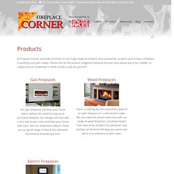 Wood, Gas & Electric Fireplaces, Outdoor Fireplaces, Accessories