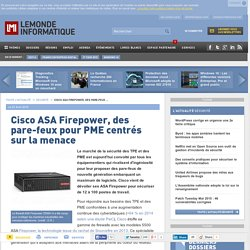 Cisco ASA Firepower, des pare-feux pour PME centrés sur la menace