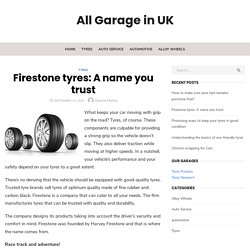 Firestone tyres: A name you trust