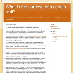 What is the purpose of a curtain wall?: Firestop sealing India/ All PFC solution services