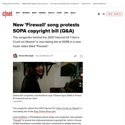 New 'Firewall' song protests SOPA copyright bill (Q&A) | Privacy Inc.