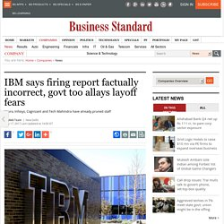 IBM says firing report factually incorrect, govt too allays layoff fears