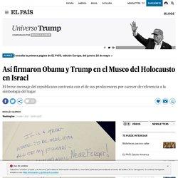 Así firmaron Obama y Trump en el Museo del Holocausto en Israel