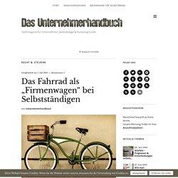 """Das Fahrrad als """"Firmenwagen"""" bei Selbstständigen"""