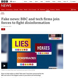 Fake news: BBC and tech firms join forces to fight disinformation