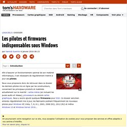 Les pilotes et firmwares indispensables sous Windows : Introduction