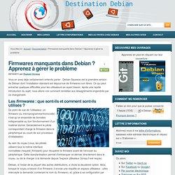 Firmwares manquants dans Debian ? Apprenez à gérer le problème