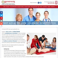 First Aid & CPR: How Learning Benefits You