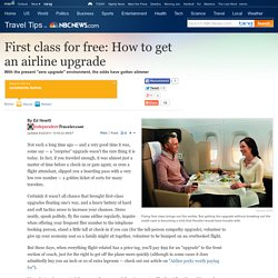 First class for free: How to get an airline upgrade - Travel - Travel Tips