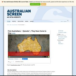 First Australians – Episode 1, They Have Come to Stay (2008) clip 1 on ASO