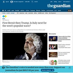 First Brexit then Trump. Is Italy next for the west's populist wave?