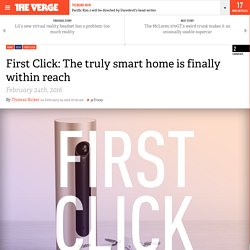 First Click: The truly smart home is finally within reach