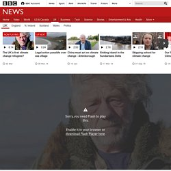 The UK's first climate change refugees?