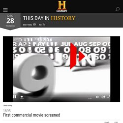 First commercial movie screened - Dec 28, 1895