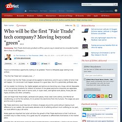 "Who will be the first ""Fair Trade"" tech company? Moving beyond """