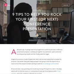 9 tips to help you rock your first (or next) conference presentation
