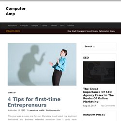 4 Tips for first-time Entrepreneurs - Computer Amp
