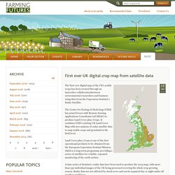 FARMING FUTURES 15/07/16 First ever UK digital crop map from satellite data