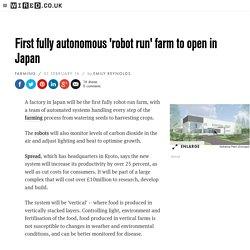First fully autonomous 'robot run' farm to open in Japan
