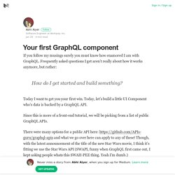 Your first GraphQL component – Abhi Aiyer – Medium