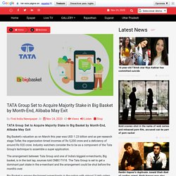 TATA Group Set to Acquire Majority Stake in Big Basket by Month-End, Alibaba May Exit