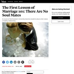 The First Lesson of Marriage 101: There Are No Soul Mates - Christine Gross-Loh