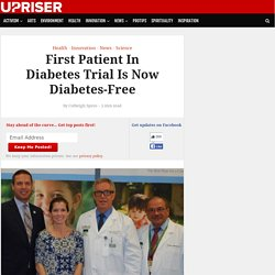 First Patient In Diabetes Trial Is Now Diabetes-Free