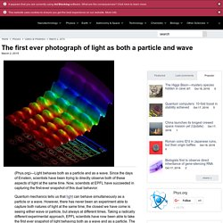 The first ever photograph of light as both a particle and wave