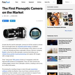 The First Plenoptic Camera on the Market