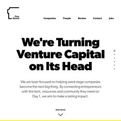 First Round Capital | Seed Stage Venture Capital Fund in San Francisco, New York and Philadelphia