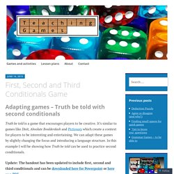 Adapting games – Truth be told with second conditionals
